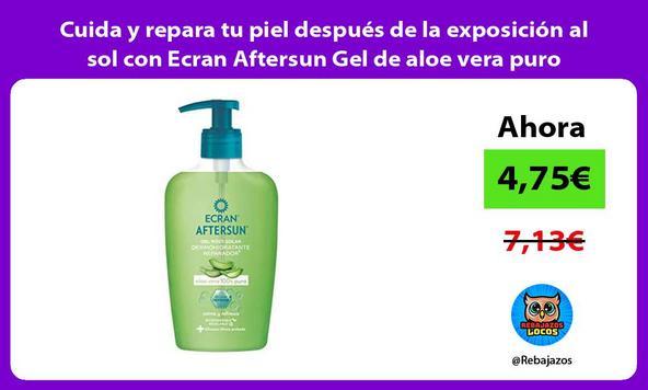Cuida y repara tu piel después de la exposición al sol con Ecran Aftersun Gel de aloe vera puro