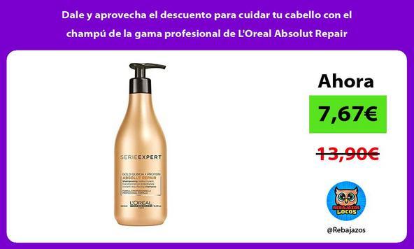 Dale y aprovecha el descuento para cuidar tu cabello con el champú de la gama profesional de L'Oreal Absolut Repair