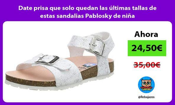 Date prisa que solo quedan las últimas tallas de estas sandalias Pablosky de niña