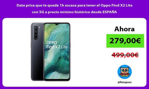 Date prisa que te queda 1h escasa para tener el Oppo Find X2 Lite con 5G a precio mínimo histórico desde ESPAÑA