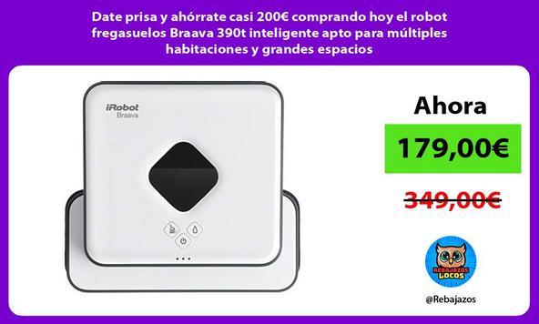 Date prisa y ahórrate casi 200€ comprando hoy el robot fregasuelos Braava 390t inteligente apto para múltiples habitaciones y grandes espacios