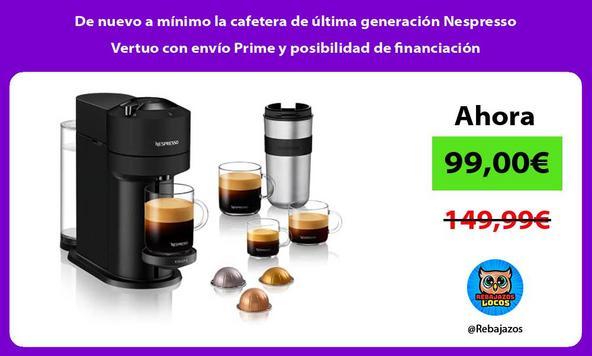 De nuevo a mínimo la cafetera de última generación Nespresso Vertuo con envío Prime y posibilidad de financiación