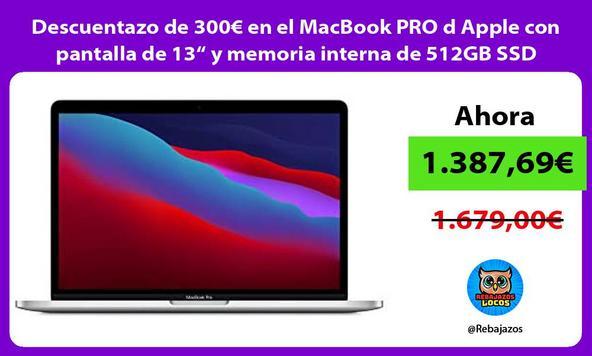 """Descuentazo de 300€ en el MacBook PRO d Apple con pantalla de 13"""" y memoria interna de 512GB SSD"""