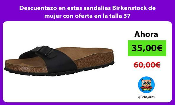 Descuentazo en estas sandalias Birkenstock de mujer con oferta en la talla 37