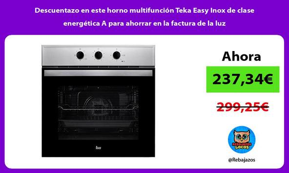 Descuentazo en este horno multifunción Teka Easy Inox de clase energética A para ahorrar en la factura de la luz