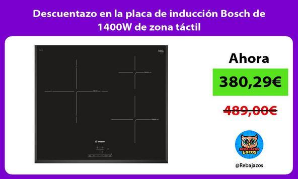 Descuentazo en la placa de inducción Bosch de 1400W de zona táctil