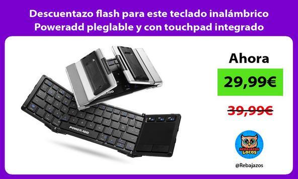 Descuentazo flash para este teclado inalámbrico Poweradd pleglable y con touchpad integrado