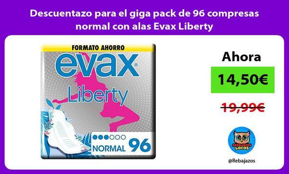 Descuentazo para el giga pack de 96 compresas normal con alas Evax Liberty