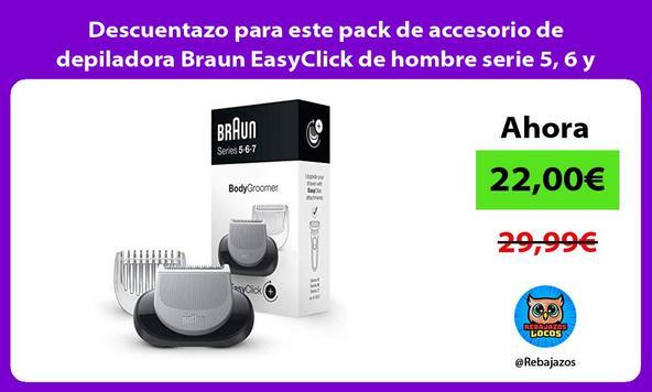 Descuentazo para este pack de accesorio de depiladora Braun EasyClick de hombre serie 5, 6 y 7