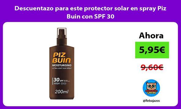 Descuentazo para este protector solar en spray Piz Buin con SPF 30