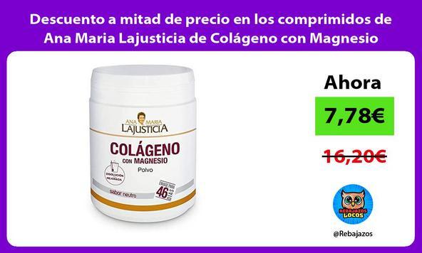 Descuento a mitad de precio en los comprimidos de Ana Maria Lajusticia de Colágeno con Magnesio