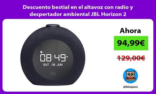 Descuento bestial en el altavoz con radio y despertador ambiental JBL Horizon 2