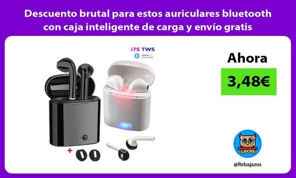Descuento brutal para estos auriculares bluetooth con caja inteligente de carga y envío gratis