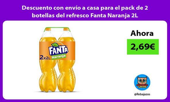 Descuento con envío a casa para el pack de 2 botellas del refresco Fanta Naranja 2L
