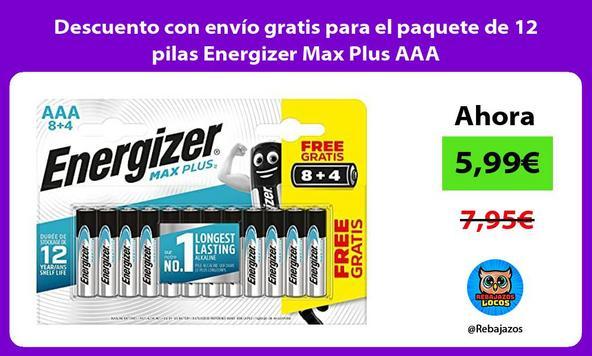 Descuento con envío gratis para el paquete de 12 pilas Energizer Max Plus AAA