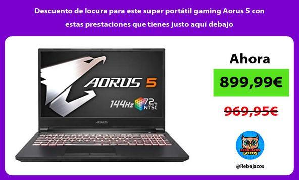 Descuento de locura para este super portátil gaming Aorus 5 con estas prestaciones que tienes justo aquí debajo