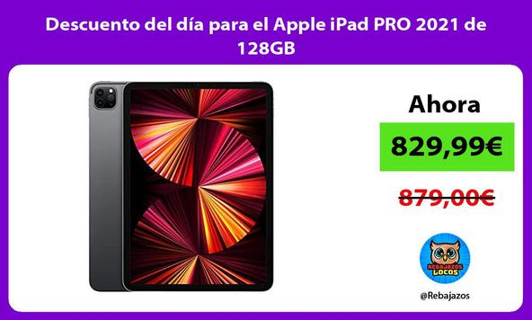 Descuento del día para el Apple iPad PRO 2021 de 128GB