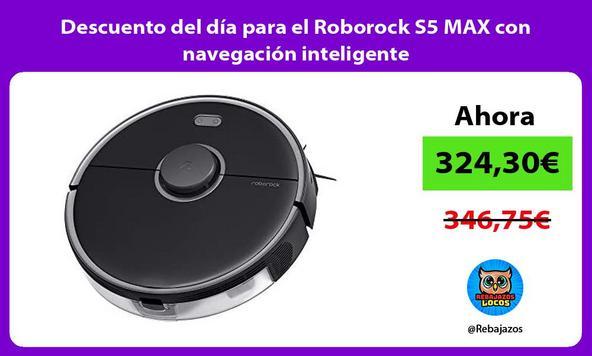 Descuento del día para el Roborock S5 MAX con navegación inteligente