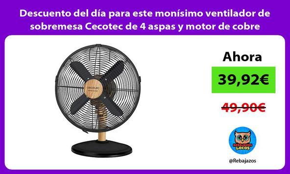 Descuento del día para este monísimo ventilador de sobremesa Cecotec de 4 aspas y motor de cobre