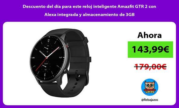 Descuento del día para este reloj inteligente Amazfit GTR 2 con Alexa integrada y almacenamiento de 3GB