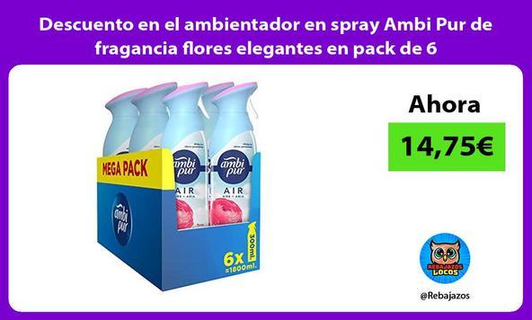 Descuento en el ambientador en spray Ambi Pur de fragancia flores elegantes en pack de 6