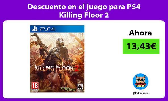 Descuento en el juego para PS4 Killing Floor 2