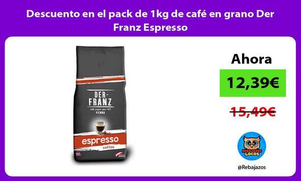 Descuento en el pack de 1kg de café en grano Der Franz Espresso