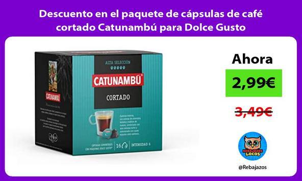 Descuento en el paquete de cápsulas de café cortado Catunambú para Dolce Gusto