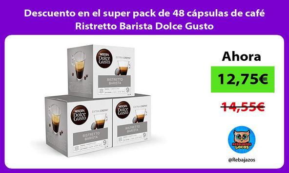 Descuento en el super pack de 48 cápsulas de café Ristretto Barista Dolce Gusto