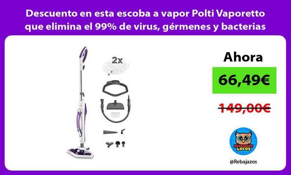 Descuento en esta escoba a vapor Polti Vaporetto que elimina el 99% de virus, gérmenes y bacterias