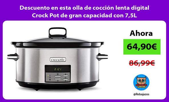 Descuento en esta olla de cocción lenta digital Crock Pot de gran capacidad con 7,5L