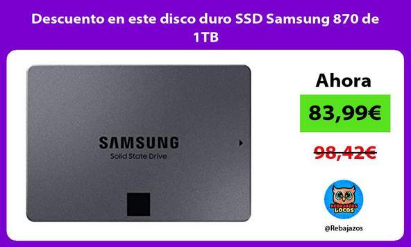 Descuento en este disco duro SSD Samsung 870 de 1TB