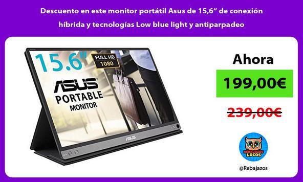 """Descuento en este monitor portátil Asus de 15,6"""" de conexión híbrida y tecnologías Low blue light y antiparpadeo"""