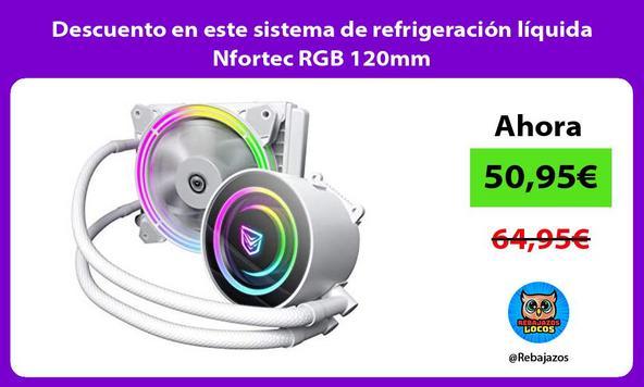 Descuento en este sistema de refrigeración líquida Nfortec RGB 120mm