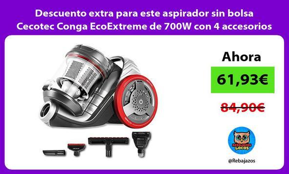 Descuento extra para este aspirador sin bolsa Cecotec Conga EcoExtreme de 700W con 4 accesorios