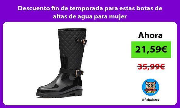 Descuento fin de temporada para estas botas de altas de agua para mujer