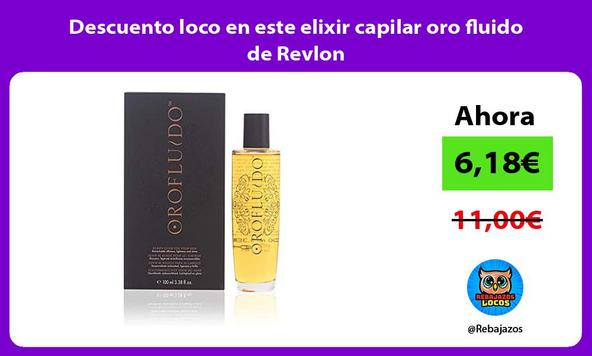 Descuento loco en este elixir capilar oro fluido de Revlon