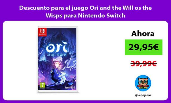 Descuento para el juego Ori and the Will os the Wisps para Nintendo Switch