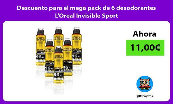 Descuento para el mega pack de 6 desodorantes L'Oreal Invisible Sport