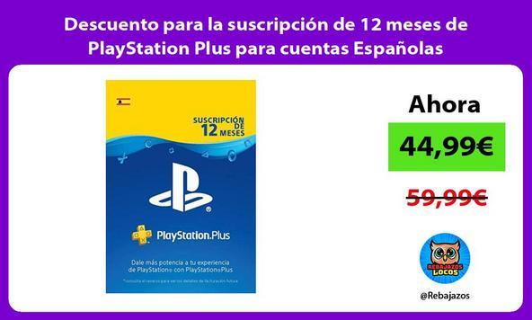 Descuento para la suscripción de 12 meses de PlayStation Plus para cuentas Españolas