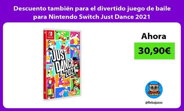 Descuento también para el divertido juego de baile para Nintendo Switch Just Dance 2021