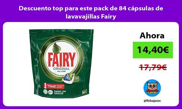 Descuento top para este pack de 84 cápsulas de lavavajillas Fairy