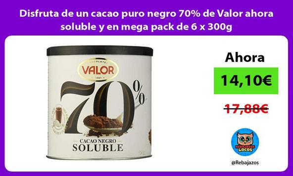 Disfruta de un cacao puro negro 70% de Valor ahora soluble y en mega pack de 6 x 300g