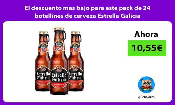 El descuento mas bajo para este pack de 24 botellines de cerveza Estrella Galicia