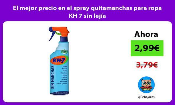 El mejor precio en el spray quitamanchas para ropa KH 7 sin lejía