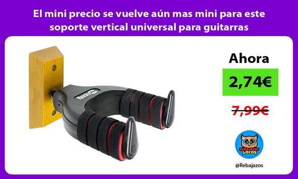 El mini precio se vuelve aún mas mini para este soporte vertical universal para guitarras