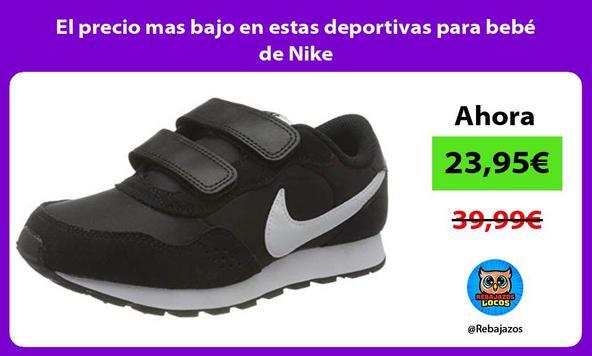 El precio mas bajo en estas deportivas para bebé de Nike