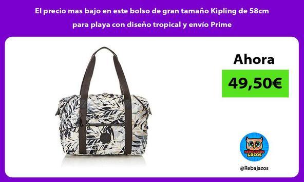 El precio mas bajo en este bolso de gran tamaño Kipling de 58cm para playa con diseño tropical y envío Prime