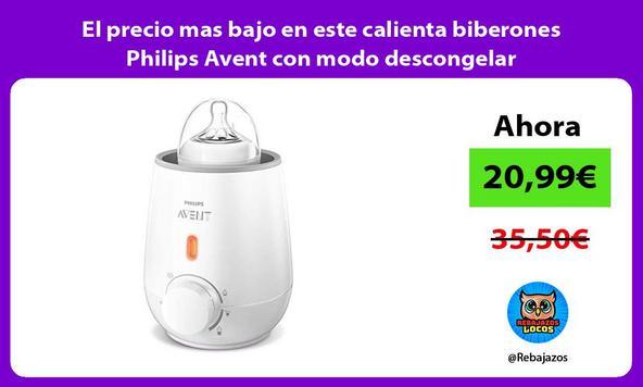 El precio mas bajo en este calienta biberones Philips Avent con modo descongelar