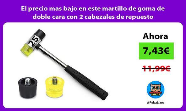 El precio mas bajo en este martillo de goma de doble cara con 2 cabezales de repuesto